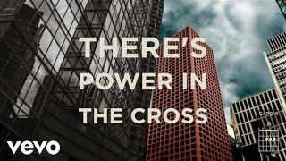 Jesus Culture - Power In The Cross (Live/Lyrics And Chords) ft. Derek Johnson