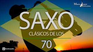 Música de los 70, Clásicos de los 70-80 Instrumental Music 70s, Manu Lopez Sax, Exitos Saxofon 70's