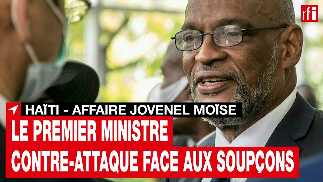 Assassinat de Jovenel Moïse en Haïti: le Premier ministre contre-attaque face aux soupçons • RFI
