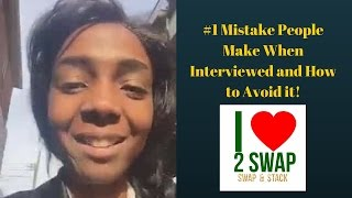 #1 Mistake People Make When Being Interviewed and How to Avoid Them!