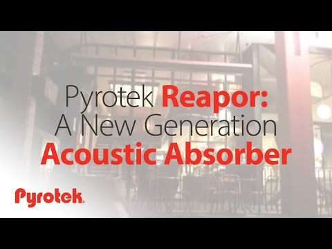 Pyrotek Reapor: A new generation acoustic absorber
