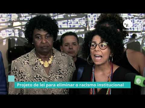 Deputados apresentam projeto de lei para eliminar racismo institucional - 06/11/19