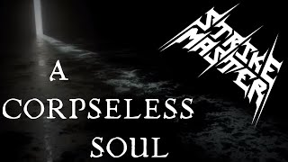 Strike Master - A Corpseless Soul