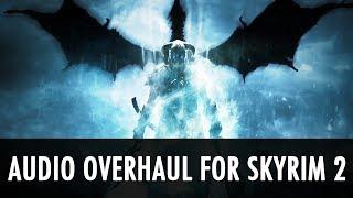 Skyrim Mod: Audio Overhaul for Skyrim 2