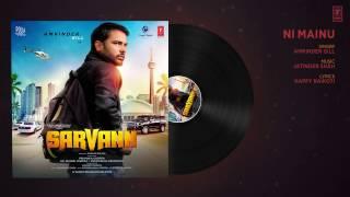 Exclusive    Ni Mainu   Amrinder Gill    Full Song  Sarvann  Amrinder Gill  Happy Raikoti