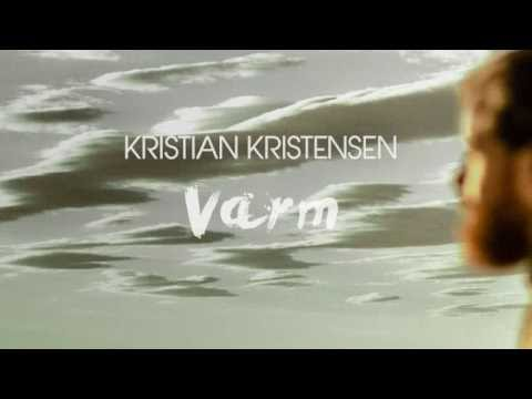Kristian Kristensen - Varm (Official Audio)