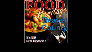2019 Beaver County Oral History: Food Heritage