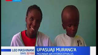 Mgonjwa wa Hydrocephalus afanyiwa upaswaji Katika Kaunti ya Murang'a