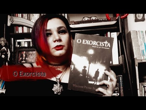 Resenha #16 O exorcista / William Peter Blatty 🎃