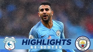 RIYAD THE ROCKET LAUNCHER! | Highlights Re-Booted | Cardiff 0 - 5 Man City