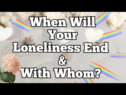 When Will Your Loneliness End? With Whom?😍Pick a Card - Online Tarot Reading - Next Big Love 🌺
