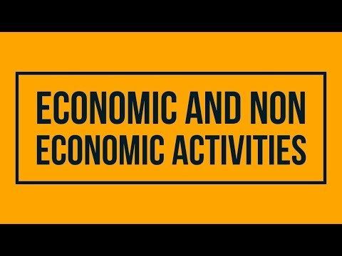 Economic and Non- Economic Activities - Class 11, Class 9