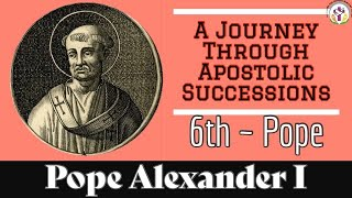 Pope Alexander I – 6th Pope