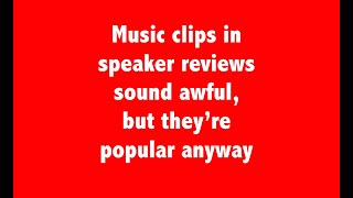 Music clips in speaker reviews, here's why I never use them #audioreviews #audiophile