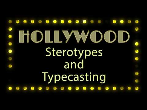 Hollywood   Stereotypes and Typecasting