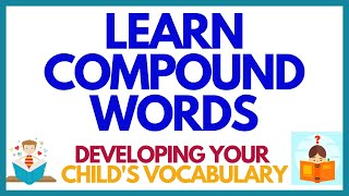 DEVELOPING CHILDRENS  VOCABULARY BY COMPOUND WORDS