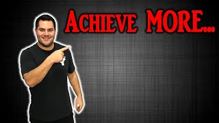 How To Achieve BIGGER Goals: Goal Setting For Success