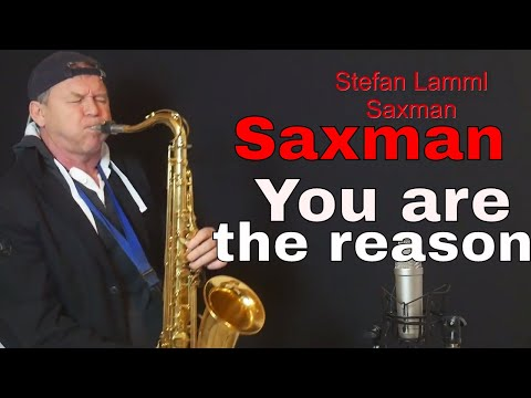 YOU ARE THE REASON-Calum Scott-Saxophone music 2018 🎷 Saxman Stefan Lamml