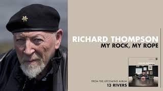 Richard Thompson - My Rock, My Rope