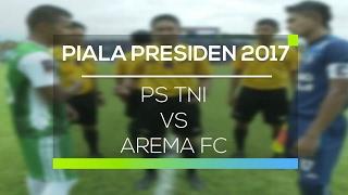 Highlight PS TNI Vs <b>Arema</b> FC  Piala Presiden 2017