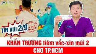 TIN VUI QUỐC KHÁNH: HƠN 6 TRIỆU người dân TPHCM sắp được tiêm mũi 2, Bác sĩ Tú Dung HOAN HỶ báo tin