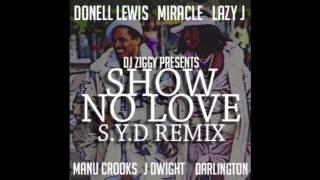 Donell Lewis - Show No Love (Dj Ziggy SYD Remix) ft Miracle, Lazy J, J Dwight, Manu Crooks