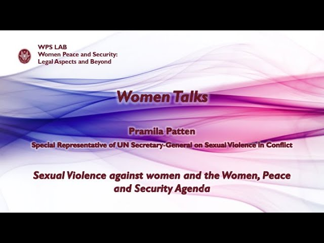 "Women Talks – Pramila Patten – ""Sexual Violence against Women and the Women, Peace and Security Agenda"""