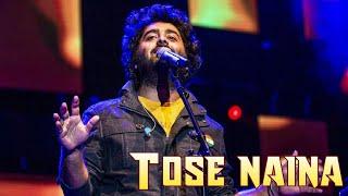 Tose naina classical version | Arijit Singh Live