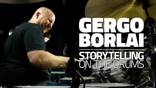 Gergo Borlai - Storytelling On The Drums (FULL DRUM LESSON)