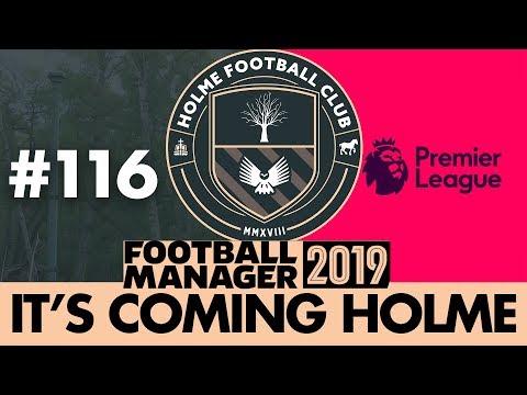 HOLME FC FM19 | Part 116 | NEW PREMIER LEAGUE SEASON | Football Manager 2019