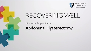 Abdominal Hysterectomy - Information about Recovering Well