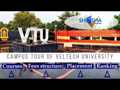 Veltech University, Chennai | Campus Tour | Courses | Tuition Fees | Placements | Ranking | VTUEEE
