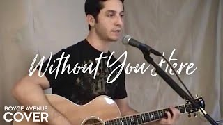 Goo Goo Dolls - Without You Here (Boyce Avenue acoustic cover) on Apple & Spotify