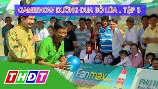 Gameshow Đường đua bồ lúa Tập 3 - TX Kiến Tường (Long An) | THDT