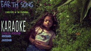 EARTH SONG CANCIÓN A LA TIERRA KARAOKE Spanish Version Michael Jackson