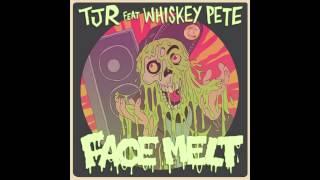 'Face Melt' (Bombs Away Remix) - TJR feat. Whiskey Pete