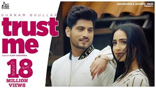 Gurnam Bhullar - Trust Me (Official Video) | Preet Hundal | Latest Punjabi Songs 2020 | Jass Records