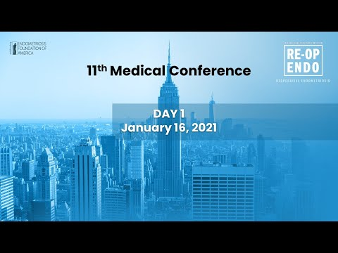 Virtual Medical Conference 2020: REOPERATIVE ENDOMETRIOSIS - Day 1