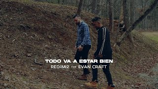 Redimi2 - Todo Va A Estar Bien    Ft. Evan Craft