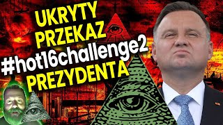 Ukryty Przekaz w #hot16challenge2 Prezydenta Andrzeja Dudy Plociuch Spiskowe Teorie #hot16 challenge