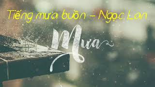 Tiếng mưa buồn - Ngọc Lan