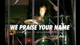 We Praise Your Name // Trent Cory // Royalwood Worship