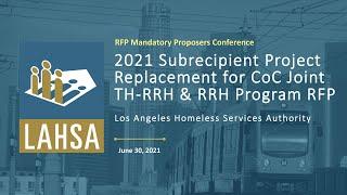 2021 Subrcpt. Proj. Replacement for CoC Joint TH-RRH & RRH Program RFP Proposers Conference Webinar