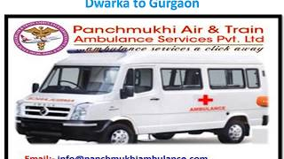 Best ICU Facility Ambulance Service from Dwarka to Gurgaon By Panchmukhi Am