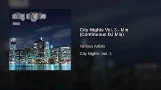 City Nights Vol. 3 - Mix (Continuous DJ Mix)