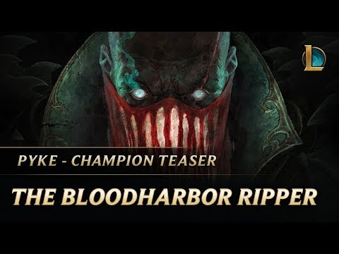 New LoL Champion - Pyke: The Bloodharbor Ripper