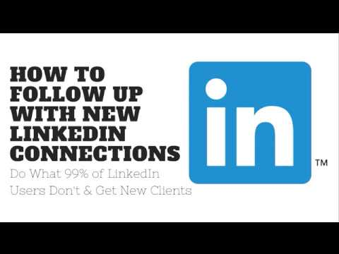 How To Follow Up with New LinkedIn Connections   Do what 99% of LinkedIn Members Don't and Gain More