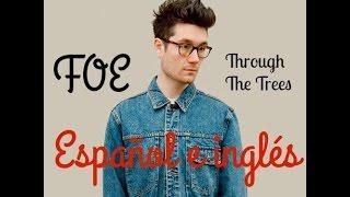 Dan Smith-Foe (Through The Trees) Lyrics (español e inglés)