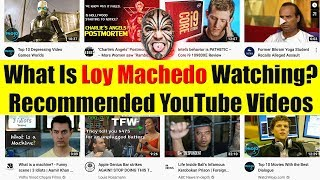 What Is Loy Machedo Watching On YouTube (November 2019)? Recommended YouTube Videos November 2019