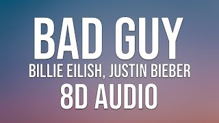 Billie Eilish, Justin Bieber   Bad Guy (Lyrics) (8D Audio)